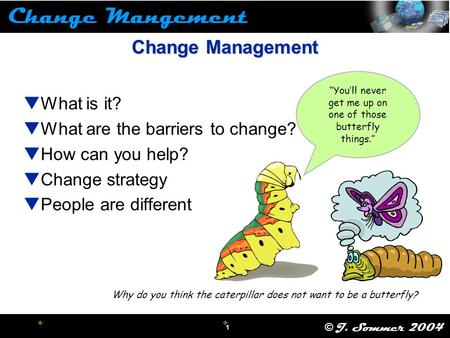 Change Management What is it? What are the barriers to change?