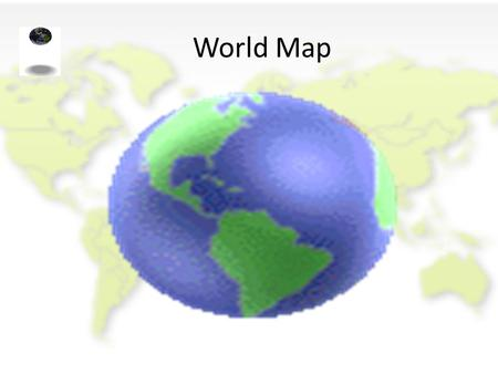 World Map. Question ? How many Continents are there in the World ?