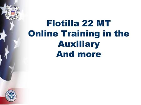 Flotilla 22 MT Online Training in the Auxiliary And more.