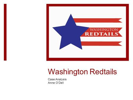 Washington Redtails Case Analysis Anne O'Dell. Economic Factors  Team is Privately held  Currently worth $1.5 billion (3 rd wealthiest in NFL)  NFL.