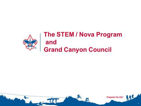 1 The STEM / Nova Program and Grand Canyon Council.