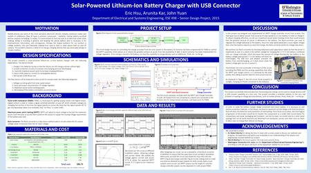 Solar-Powered Lithium-Ion Battery Charger with USB Connector MOTIVATION DESIGN SPECIFICATIONS SCHEMATICS AND SIMULATIONS DATA AND RESULTS BACKGROUND DISCUSSION.