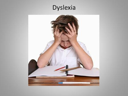 Dyslexia Although the school district does not diagnose students with dyslexia, it is a term that is used frequently by parents and teachers.