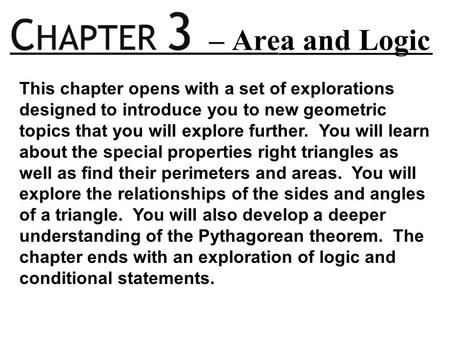 This chapter opens with a set of explorations designed to introduce you to new geometric topics that you will explore further. You will learn about the.