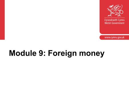 Module 9: Foreign money.