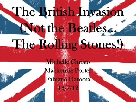 The British Invasion (Not the Beatles… The Rolling Stones!)