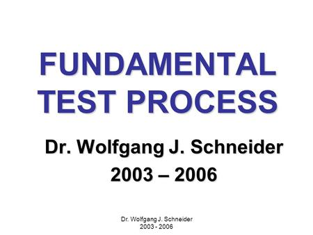 FUNDAMENTAL TEST PROCESS