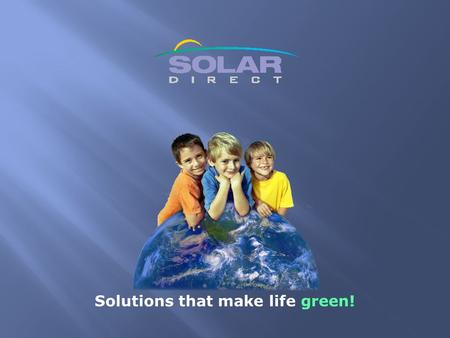 Solutions that make life green!.  NABCEP Certifications for Solar PV and Solar Thermal  Solar Contractors and Engineers since 1986  Solar & Mechanical.