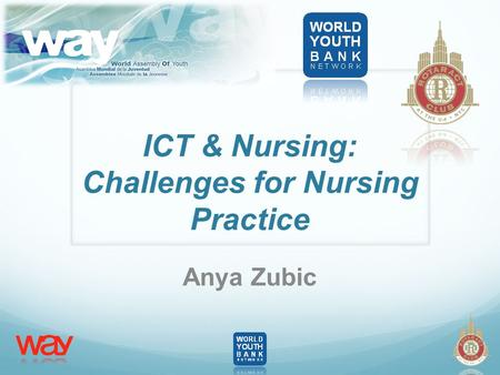 ICT & Nursing: Challenges for Nursing Practice Anya Zubic.