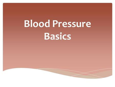 Blood Pressure Basics.  The pressure that your blood exerts against your arteries as it is pumped through your body by the heart  The pressure in the.