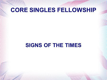 CORE SINGLES FELLOWSHIP SIGNS OF THE TIMES. The Key Sign Israel as a Nation Again.