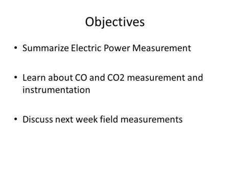 Objectives Summarize Electric Power Measurement