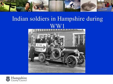 Indian soldiers in Hampshire during WW1. During the First World War, over 140,000 volunteers from the Indian sub continent saw active service in Europe.