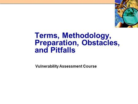 Vulnerability Assessment Course Terms, Methodology, Preparation, Obstacles, and Pitfalls.