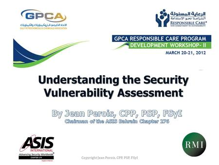 Understanding the Security Vulnerability Assessment Copyright Jean Perois, CPP, PSP, FSyI.