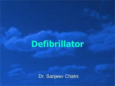 Defibrillator Dr. Sanjeev Chatni. Definition An electrical device used to counteract fibrillation of the heart muscle and restore normal heartbeat by.