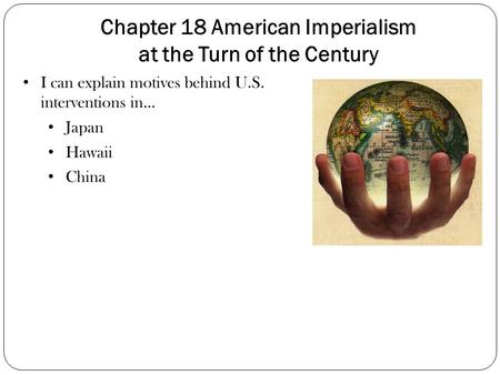 Chapter 18 American Imperialism at the Turn of the Century