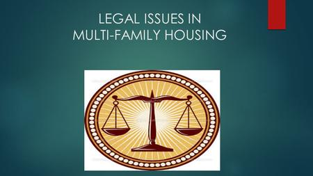 LEGAL ISSUES IN MULTI-FAMILY HOUSING. What laws apply to the Landlord Tenant Relationship  State Laws -Rental Property Utility Service Act (765 ILCS.