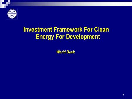 Investment Framework For Clean Energy For Development