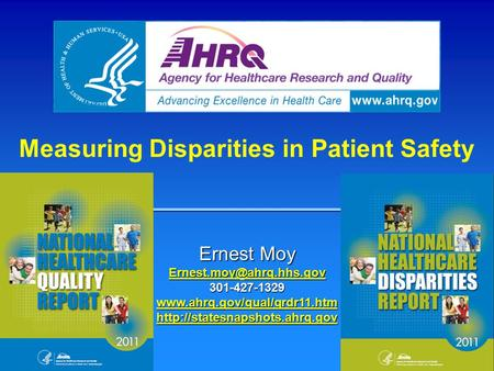 Measuring Disparities in Patient Safety Ernest Moy 301-427-1329