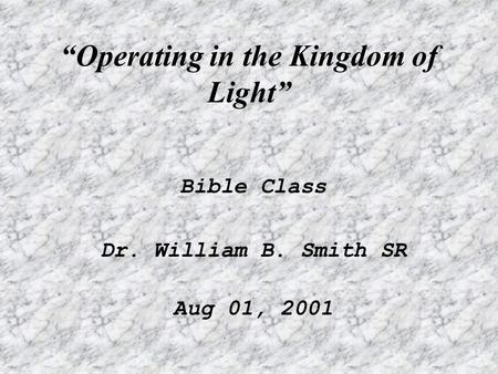 """Operating in the Kingdom of Light"""