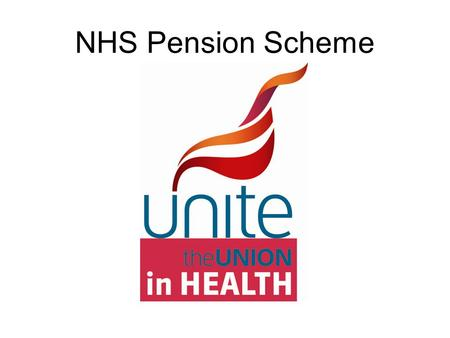 NHS Pension Scheme. Agreed in 2008 A 1995 and 2008 section NHS Choice exercise Tiered and progressive contribution rates Employer cap of 14% on contributions.