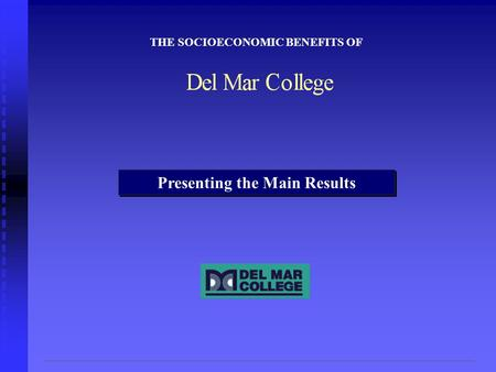 THE SOCIOECONOMIC BENEFITS OF Presenting the Main Results.