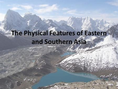 The Physical Features of Eastern and Southern Asia.