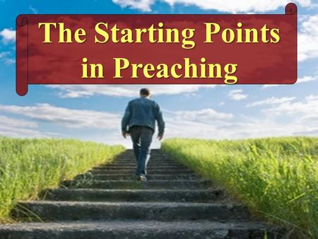 The Starting Points in Preaching. The Starting Points In Preaching The Starting Points In Preaching II.SinII.Sin I. Creation III.LoveIII.Love IV.MoralsIV.Morals.