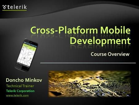 Course Overview Doncho Minkov Telerik Corporation www.telerik.com Technical Trainer.