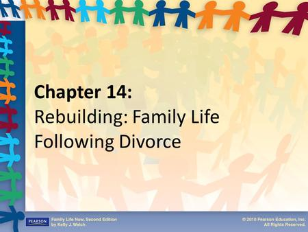 Chapter 14: Rebuilding: Family Life Following Divorce.
