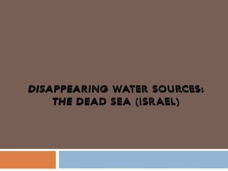  The Dead Sea, also called the Salt Sea, is a salt lake with Jordan to the east and Israel to the west.  Its surface and shores are 423 meters below.