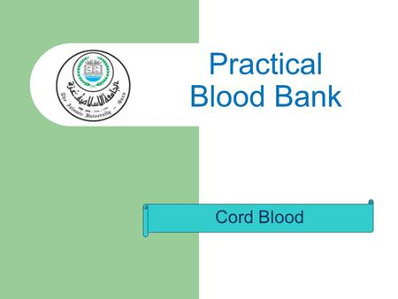 Cord Blood Practical Blood Bank. Umbilical cord In placental mammals, the umbilical cord is the connecting cord from the developing embryo or fetus to.