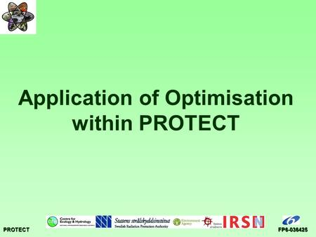 PROTECTFP6-036425 Application of Optimisation within PROTECT.