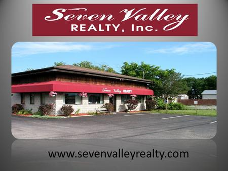 Www.sevenvalleyrealty.com. Who is Seven Valley Realty, Inc.? Founded 1991Founded 1991 Corporate Offices Cortland, New YorkCorporate Offices Cortland,