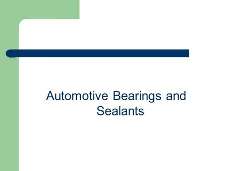 Automotive Bearings and Sealants