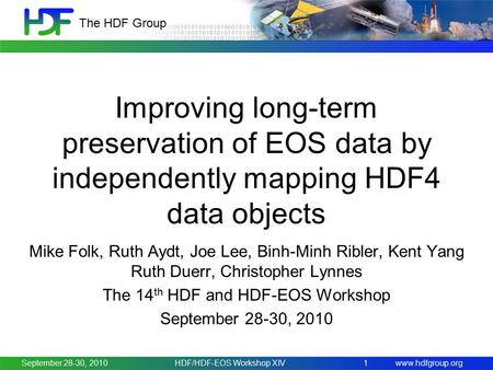 Www.hdfgroup.org The HDF Group Improving long-term preservation of EOS data by independently mapping HDF4 data objects Mike Folk, Ruth Aydt, Joe Lee, Binh-Minh.
