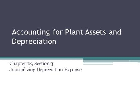 Accounting for Plant Assets and Depreciation