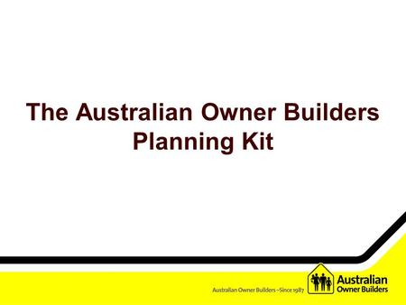 The Australian Owner Builders Planning Kit. What is the Australian Owner Builders Planning Kit?  The planning kit is an essential tool for people looking.