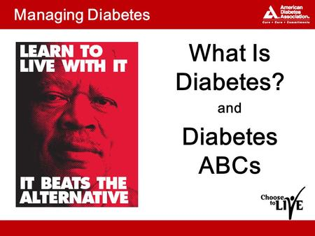 Managing Diabetes What Is Diabetes? and Diabetes ABCs.