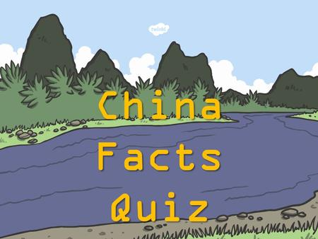 China Facts Quiz. 1 ? grasshoppers a Red Panda b Giant Panda c Horses d What animal is China famous for?