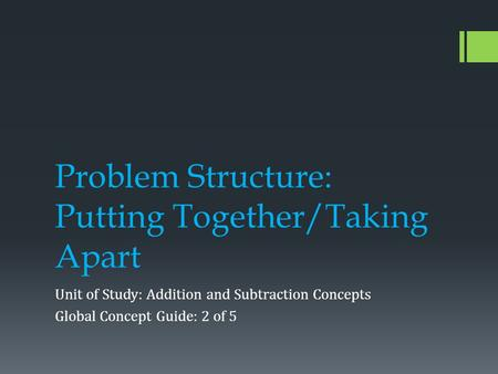 Problem Structure: Putting Together/Taking Apart