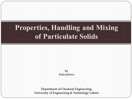 Properties, Handling and Mixing of Particulate Solids