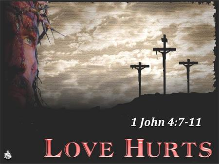 1 John 4:7-11. Love (agape) Love one another, 1 John 4:7 God is love, 1 John 4:8 God loved us by sending His Son, 1 John 4:9 This is love, 1 John 4:10.