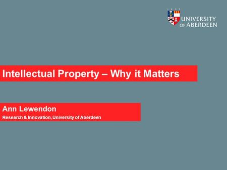 Intellectual Property – Why it Matters