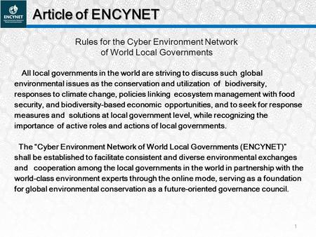 Article of ENCYNET Rules for the Cyber Environment Network of World Local Governments All local governments in the world are striving to discuss such global.
