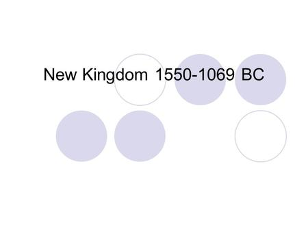 New Kingdom 1550-1069 BC.