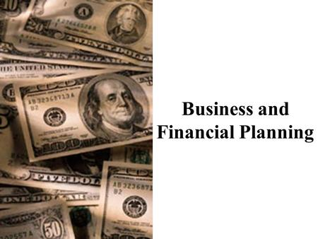 Business and Financial Planning. Financial Plan Shows the reader how all the ideas, concepts and strategies described elsewhere come together in a profitable.