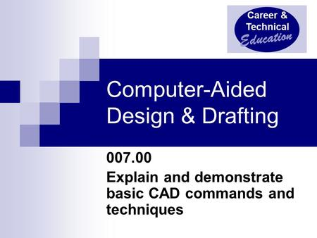 Computer-Aided Design & Drafting