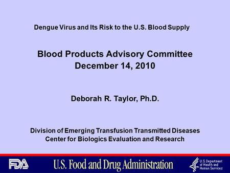 Dengue Virus and Its Risk to the U.S. Blood Supply